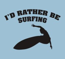I'd Rather Be Surfing by BrightDesign