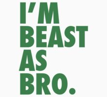 Beast As Bro (Green) by Levantar