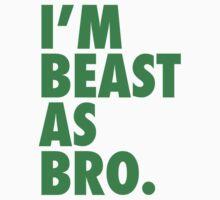 Beast As Bro (Green) by Levantar