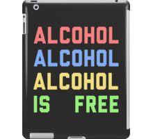 alcohol is free iPad Case/Skin