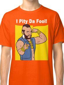 Mr T I Pity Da Fool Classic T-Shirt