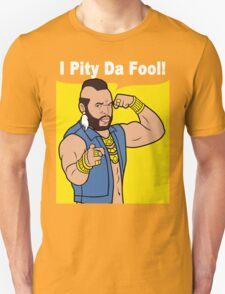 Mr T I Pity Da Fool T-Shirt