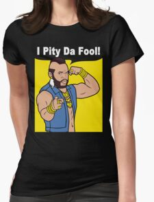 Mr T I Pity Da Fool Womens Fitted T-Shirt