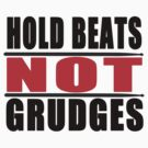 Hold Beats not Grudges by Leevis