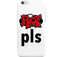 Riot Pls iPhone Case/Skin