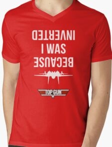Because I Was Inverted Mens V-Neck T-Shirt