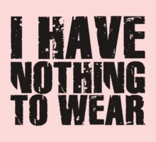 I HAVE NOTHING TO WEAR by Vana Shipton