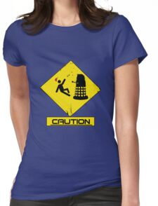 Caution Dalek! Womens Fitted T-Shirt