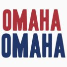 OMAHA OMAHA! (blue and red) by tmiller9909