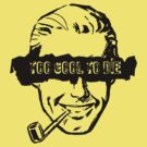 Pipe Smoker - Too Cool to Die (for light shirts) by Bob Buel