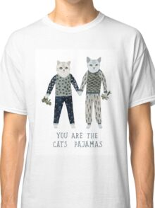 You are the Cat's Pajamas Classic T-Shirt