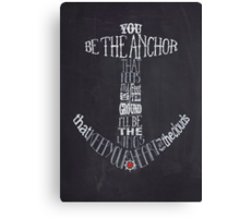 You Be The Anchor Canvas Print