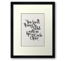 The Best Thing Framed Print