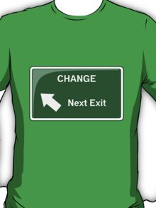 Change - Next Exit T-Shirt