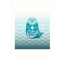 Be Coastal (waves) Art Print