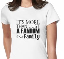 Fandom means family, and family means nobody gets left behind. Womens Fitted T-Shirt