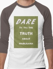 Dare to tell the truth about Marijuana Men's Baseball ¾ T-Shirt
