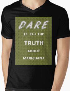 Dare to tell the truth about Marijuana Mens V-Neck T-Shirt