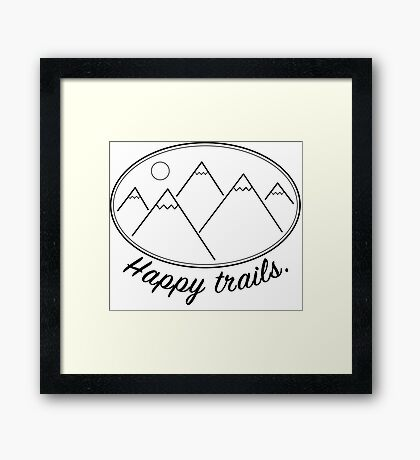 Happy Trails! Framed Print