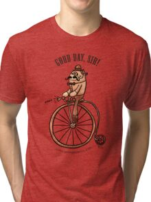 Good Day, Sir! Tri-blend T-Shirt