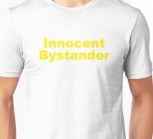 Innocent Bystander Unisex T-Shirt