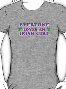 Everyone Loves An Irish Girl St Patricks Day T-Shirt