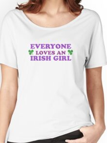 Everyone Loves An Irish Girl St Patricks Day Women's Relaxed Fit T-Shirt