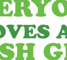 Green Everyone Loves An Irish Girl St Patricks Sticker
