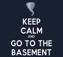 Keep Calm And Go To The Basement by HelloSteffy