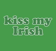 Kiss My Irish St Patricks Day by CarbonClothing