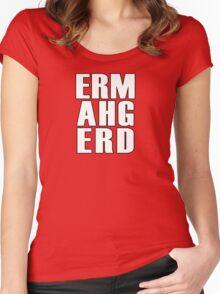 ERMAHGERD - T Shirt Women's Fitted Scoop T-Shirt