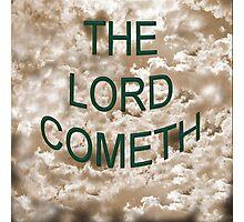 Lord Cometh Photographic Print