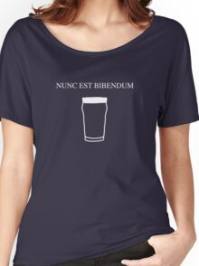 Nunc est bibendum - (Now is the time to drink) Latin T shirt Women's Relaxed Fit T-Shirt
