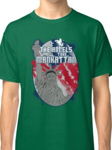 the angels take Manhattan Classic T-Shirt
