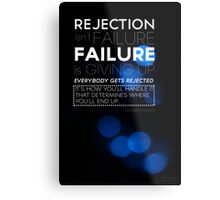 Rejection Isn't Failure Metal Print