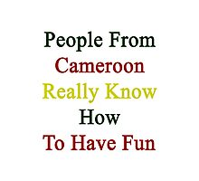 People From Cameroon Really Know How To Have Fun  Photographic Print