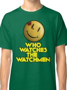 Who Watches The Watchmen Classic T-Shirt