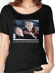 Actions Have Consequences Women's Relaxed Fit T-Shirt