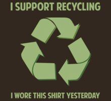 I Support Recycling by BrightDesign