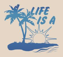 Life Is A Beach by CarbonClothing
