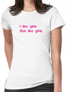 I Like Girls That Like Girls Womens Fitted T-Shirt