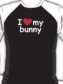I Love My Bunny T-Shirt