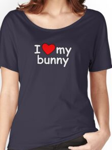 I Love My Bunny Women's Relaxed Fit T-Shirt