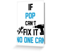 If Pop Can't Fix It No One Can Greeting Card