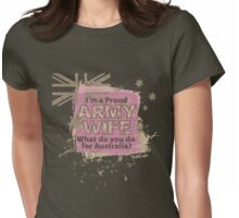 MK01 PROUD ARMY WIFE, What do you do for Australia ? Womens Fitted T-Shirt