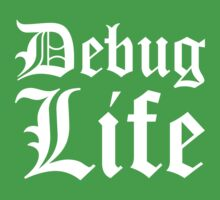 Debug Life - Parody Design for Thug Programmers - White on Black/Dark Baby Tee