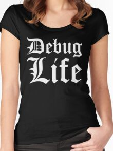 Debug Life - Parody Design for Thug Programmers - White on Black/Dark Women's Fitted Scoop T-Shirt