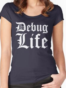 Debug Life - Thug Life Parody for Programmers - White on Black/Dark Women's Fitted Scoop T-Shirt