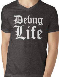 Debug Life - Parody Design for Thug Programmers - White on Black/Dark Mens V-Neck T-Shirt