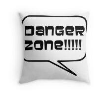 Danger Zone!!!! Throw Pillow